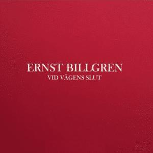 Ernst Billgren - Vid vägens slut